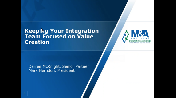 Webinar: Keeping Your Integration Team Focused on Value Creation